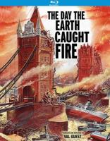The day the Earth caught fire [Blu-ray]