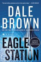 Eagle Station : a novel (LARGE PRINT)