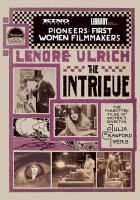The intrigue : the forgotten films of writer & director Julia Crawford Ivers.