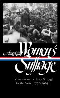 American women's suffrage : voices from the long struggle for the vote 1776-1965