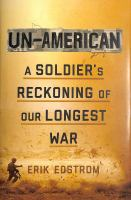 Un-American : a soldier's reckoning of our longest war