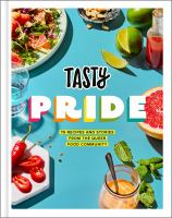 Tasty pride : 75 recipes and stories from the queer food community.