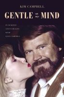 Gentle on my mind : in sickness and in health with Glen Campbell