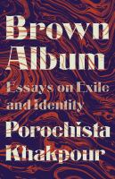 Brown album : essays on exile and identity