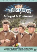 The Three Stooges. Stooged & confoosed