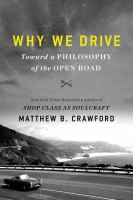 Why we drive : toward a philosophy of the open road