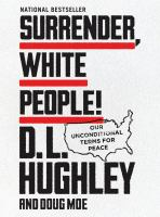 Surrender, white people! : our unconditional terms for peace