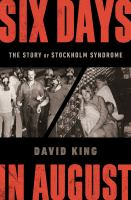 Six days in August : the story of Stockholm syndrome