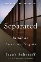 Separated : inside an American tragedy
