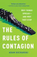 The rules of contagion : why things spread -- and why they stop