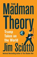 The madman theory : Trump takes on the world