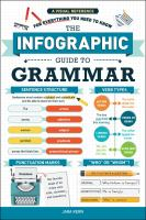 The infographic guide to grammar : a visual reference for everything you need to know
