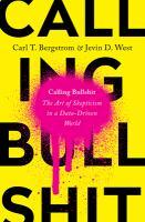 Calling bullshit : the art of skepticism in a data-driven world