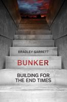 Bunker : building for the end times