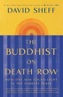 The Buddhist on death row : how one man found light in the darkest place