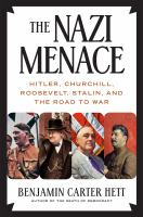 The Nazi menace : Hitler, Churchill, Roosevelt, Stalin, and the road to war