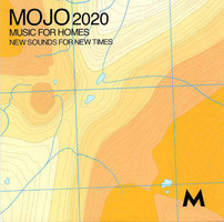 Mojo 2020 : music for homes, new sounds for new times.