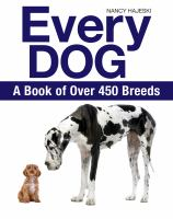 Every dog : the ultimate guide to over 450 dog breeds
