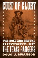 Cult of glory : the bold and brutal history of the Texas Rangers