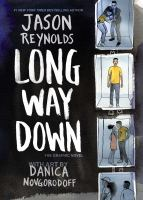 Reynolds, Jason Long way down : the graphic novel