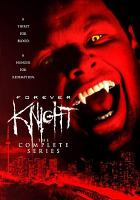 Forever Knight : the complete series