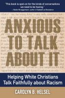 Anxious to talk about it : helping white Christians talk faithfully about racism