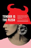 Tender is the flesh : a novel