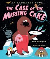 Not an alphabet book : the case of the missing cake