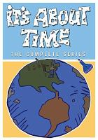 It's about time : the complete series