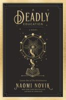 A deadly education : a novel