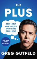 The plus : self-help for people who hate self-help