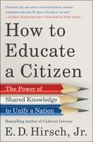 How to educate a citizen : the power of shared knowledge to unify a nation