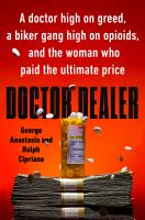 Doctor dealer : a doctor high on greed, a biker gang high on opioids, and the woman who paid the ultimate price