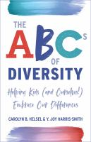 The ABCs of diversity : helping kids (and ourselves!) embrace our differences