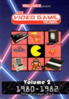 The video game years. Volume 2, 1980-1982, the golden era.