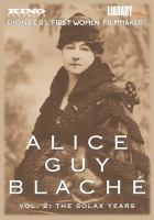 Alice Guy Blache'. Vol. 2, The Solax years.
