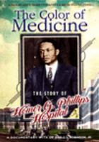 The color of medicine : the story of Homer G. Phillips Hospital, a documentary with Earle U. Robinson Jr.