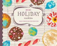 Super simple holiday cookies : easy cookie recipes for kids!