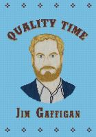 Jim Gaffigan : quality time