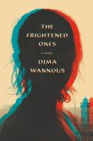 The frightened ones : a novel