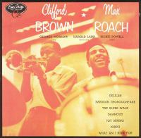 Clifford Brown and Max Roach.