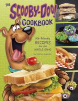 The Scooby-Doo! cookbook : kid-friendly recipes for the whole gang