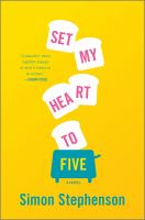 Set my heart to five : a novel
