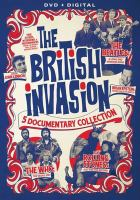 The British invasion : 5 documentary collection.