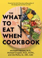 The what to eat when cookbook : 135+ deliciously timed recipes