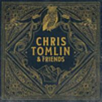 Chris Tomlin & friends.