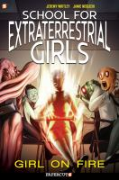 School for extraterrestrial girls. 1, Girl on fire
