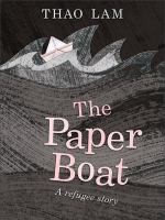 The paper boat : a refugee story