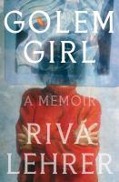 Golem girl : a memoir
