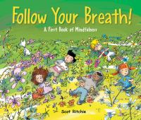 Follow your breath! : a first book of mindfulness